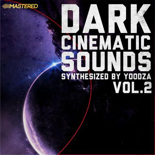 Dark Cinematic Sounds by Yoodza, Vol. 2