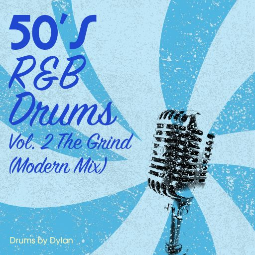 50s R&B DRUMS Vol. 2 - The Grind (Modern Mix)
