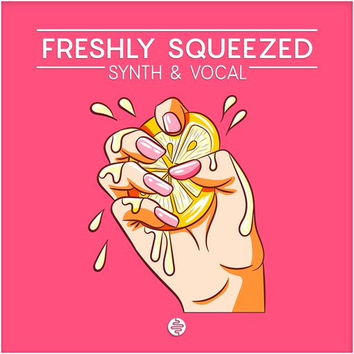 Freshly Squeezed (Synths & Vocals)
