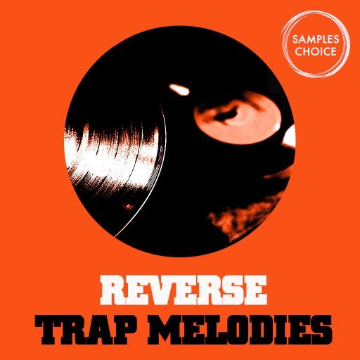 Reverse Trap Melodies