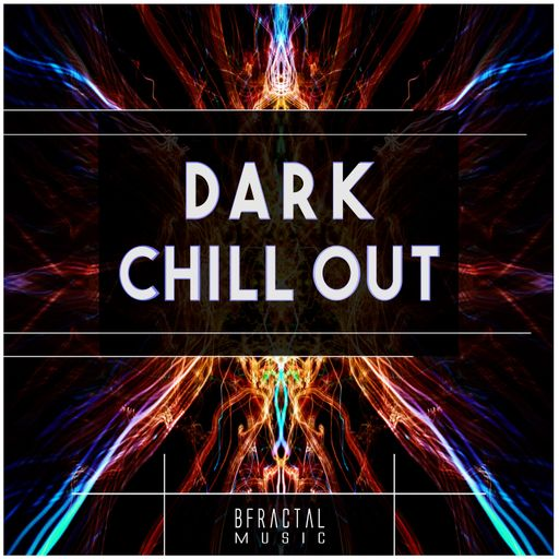 Dark Chill Out