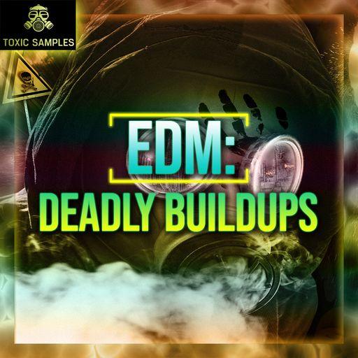EDM: Deadly Buildups