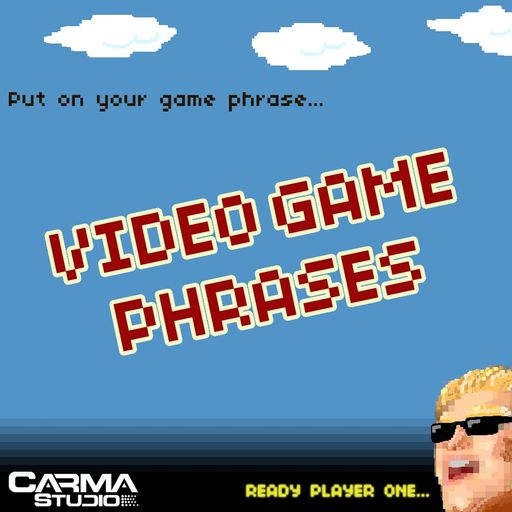 Video Game Phrases