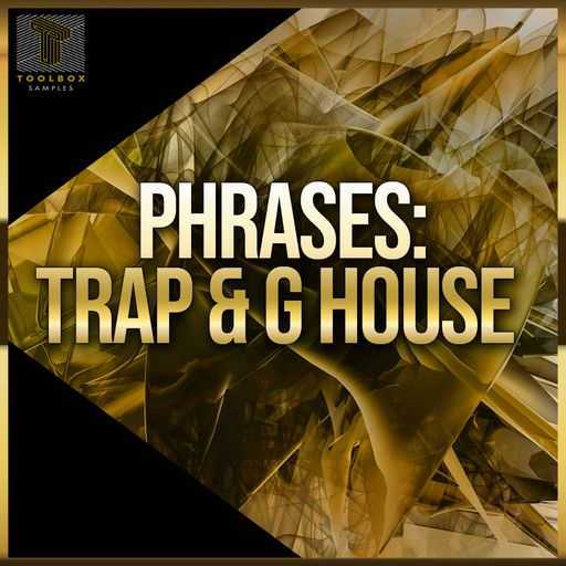 Phrases: Trap & G House