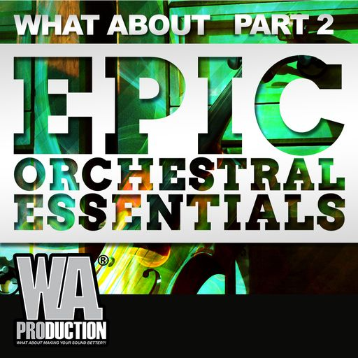 What About: Epic Orchestral Essentials (Part 2)