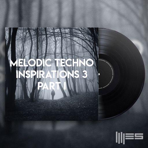Melodic Techno Inspirations 3 Part I