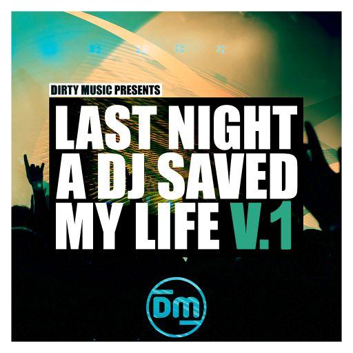 Last Night A DJ Saved My Life Vol. 1