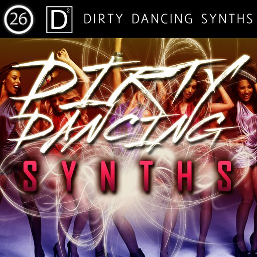 D2: Dirty Dancing Synths