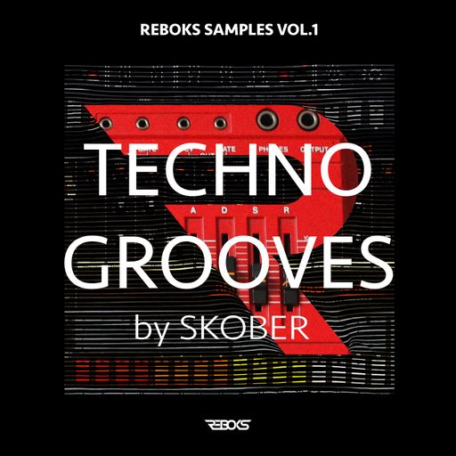 Reboks Samples Vol.1 TECHNO GROOVES by Skober
