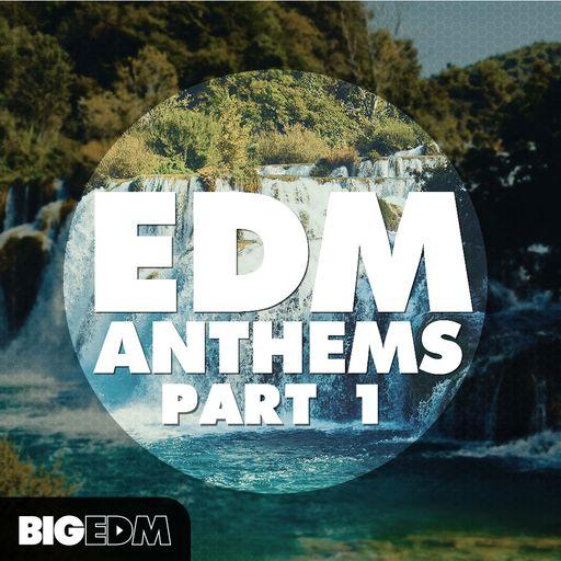 EDM Anthems (Part 1)