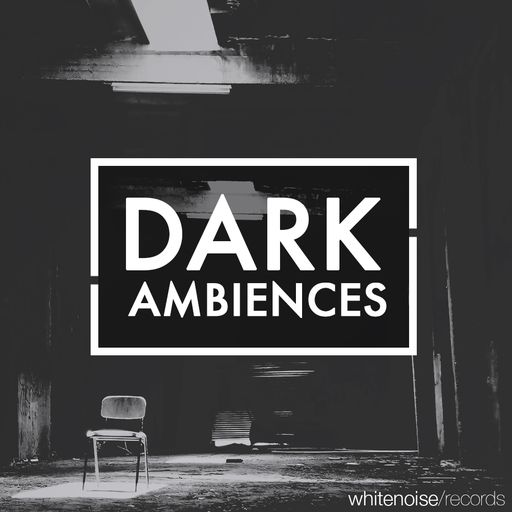 Dark Ambiences