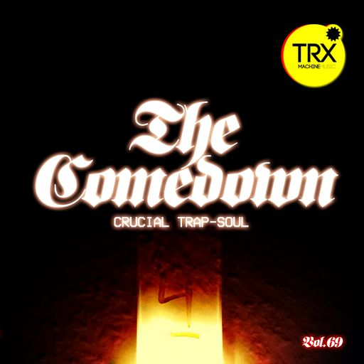 SOUNDS | The Comedown - Crucial Trap-Soul Vol 69