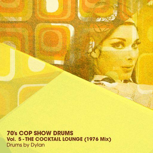70s COP SHOW DRUMS Vol. 5 - The Cocktail Lounge (1976 Mix)