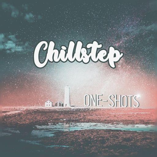 Chillstep Oneshots