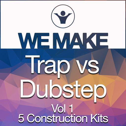 We Make Trap vs Dubstep Vol 1