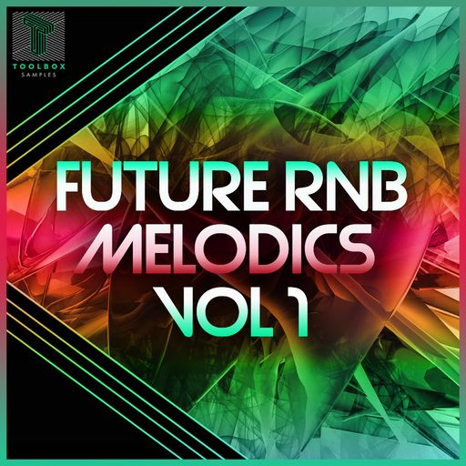 Future RnB Melodics Vol 1