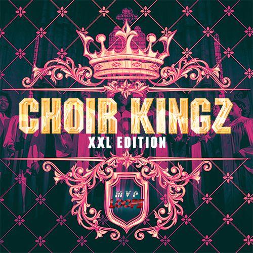 Choir Kingz XXL