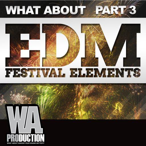 What About: EDM Festival Elements (Part 3)