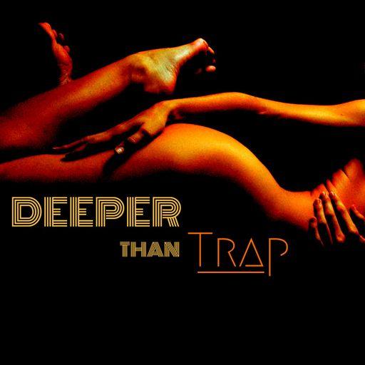 Deeper Than Trap