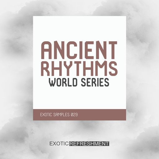 Ancient Rhythms - World Series - Exotic Samples 029