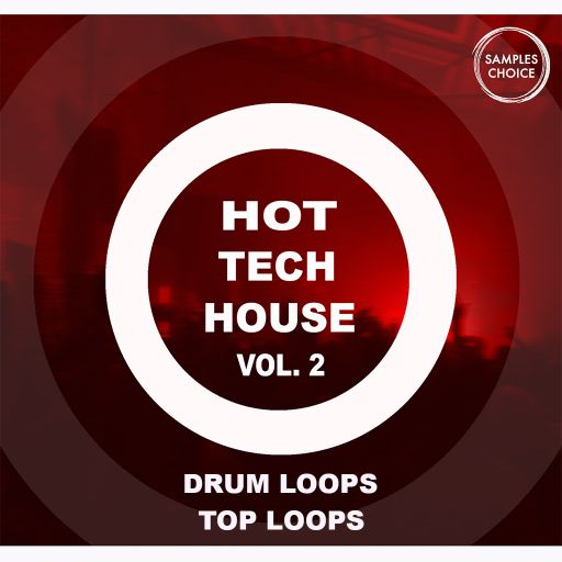 Hot Tech House Vol 2 Drum Loops and Top Loops