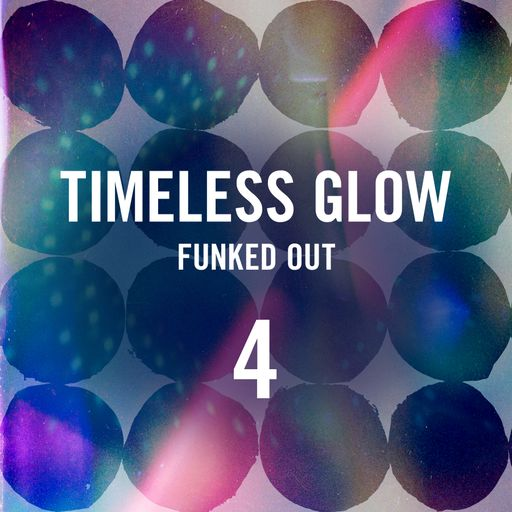 Timeless Glow - Funked Out