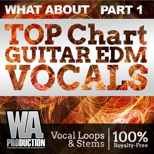 Top Chart Guitar EDM Vocals (Part 1)