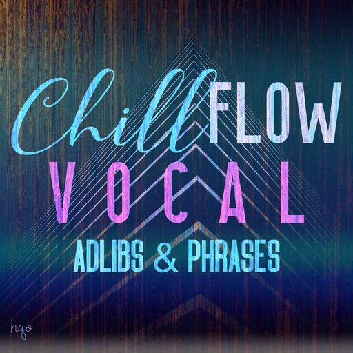 VOCAL ADLIBS & PHRASES - CHILL FLOW
