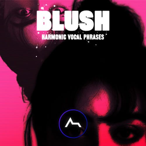 BLUSH - Harmonic Vocal Phrases - One Words