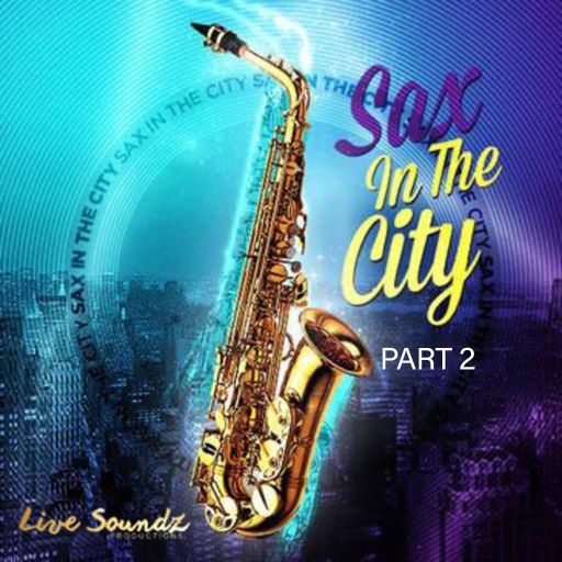 Sax In The City Part 2