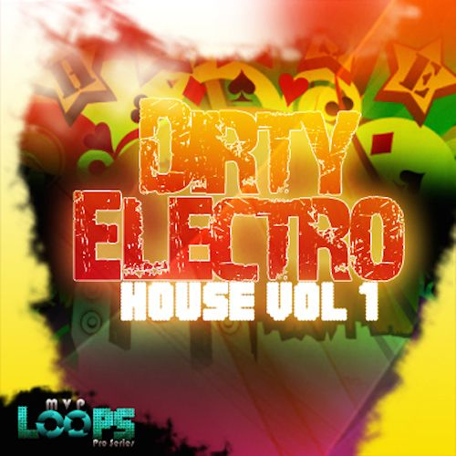 Dirty Electro-House Vol. 1