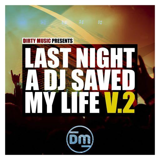 Last Night A DJ Saved My Life Vol. 2