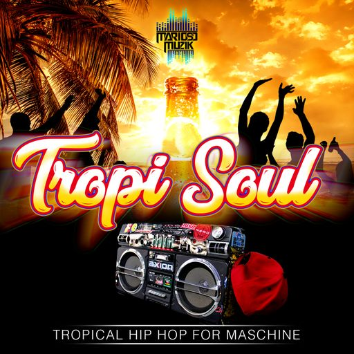 Tropi Soul (Tropical Hiphop For Maschine)