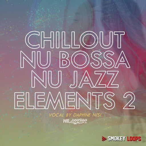 Chillout, Nu Bossa & Nu Jazz Elements 2