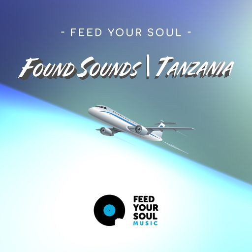 Feed Your Soul Found Sounds | Tanzania