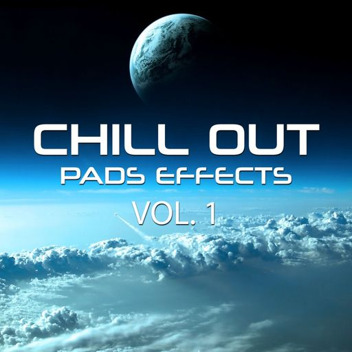 Chill Out Pads Effects vol. 1