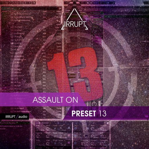 Assault On Preset 13