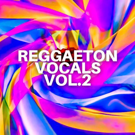 Reggaeton Vocals Vol.2