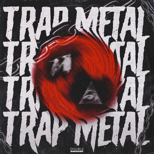 Trap Metal