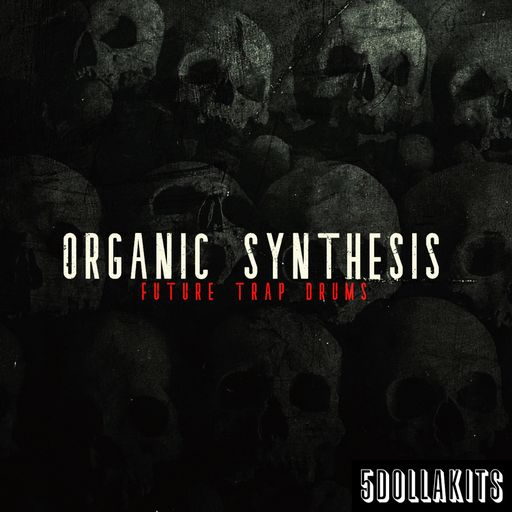Organic Synthesis: Future Trap Drums