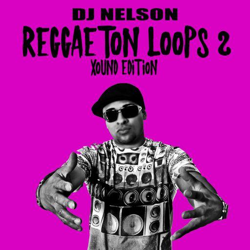 SOUNDS | Release | Dj Nelson Reggaeton Loops 2