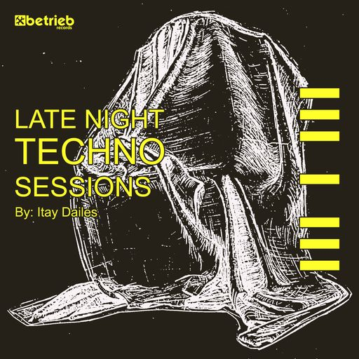 Late Night Techno Sessions by: Itay Dailes