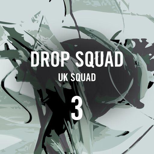 SOUNDS | Release | Drop Squad 3 UK Squad
