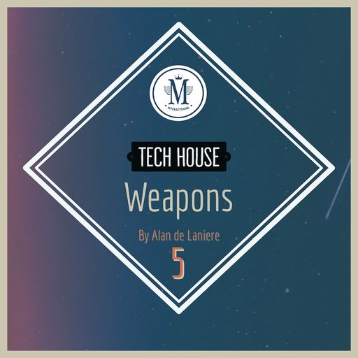 Tech House Weapons 5 By Alan de Laniere