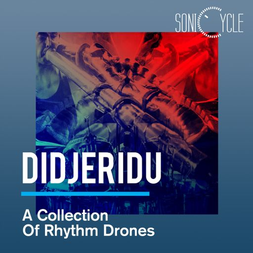 Sonicycle - Didjeridu - A Collection Of Rhythm Drones