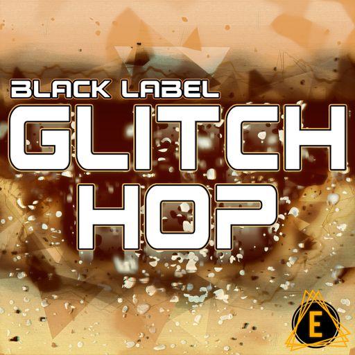 Black label Glitch Hop
