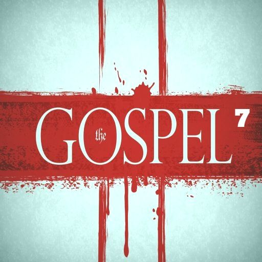 The Gospel Part 7