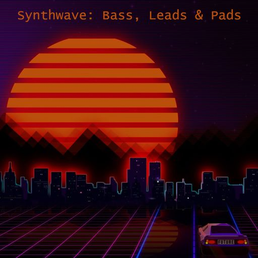 Synthwave: Bass, Leads & Pads