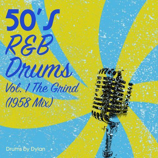 50s R&B DRUMS Vol. 1 - The Grind (1958 Mix)