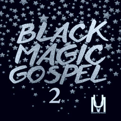 Black Magic Gospel 2